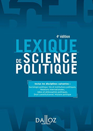 Telecharger Lexique De Science Politique 4e Ed Vie Et Institutions Politiques Francais Pdf By Olivier Nay Science Politique Telechargement Livres A Lire