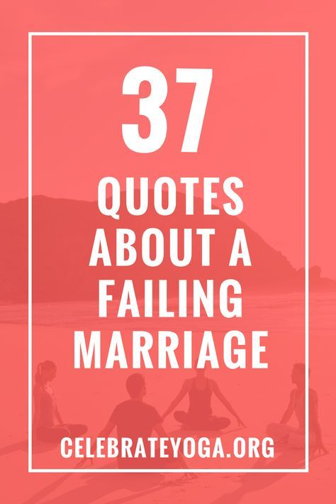 37 Quotes About a Failing Marriage | Failing marriage ...
