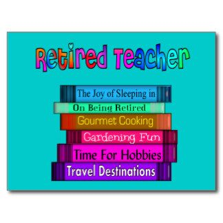 Funny Retirement Quotes For Teachers Quotesgram Teacher Retirement Retirement Quotes Funny Retirement Quotes