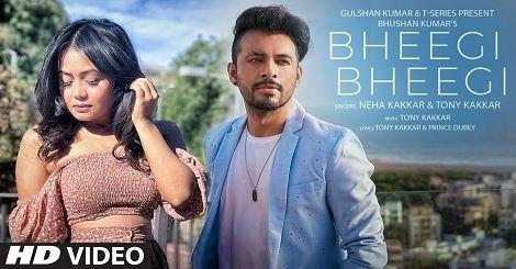 Bheegi Bheegi Song Mp3 Download Mr Jatt Neha Kakkar Tony Kakkar Hindi 2020 In 2020 Neha Kakkar New Hindi Songs Latest Bollywood Songs