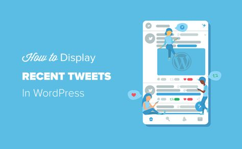 How to Display Recent Tweets in WordPress (Step by Step)