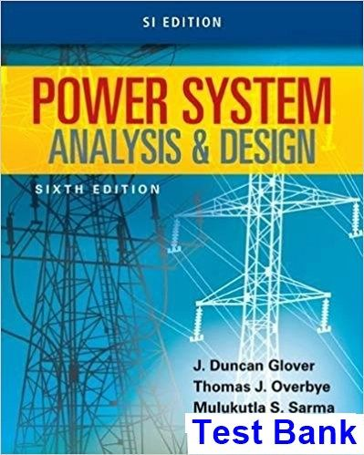 Power System Analysis And Design Si Edition 6th Edition Glover Test Bank Solutions Manual Test Bank Instant Download Analysis Design Test Bank