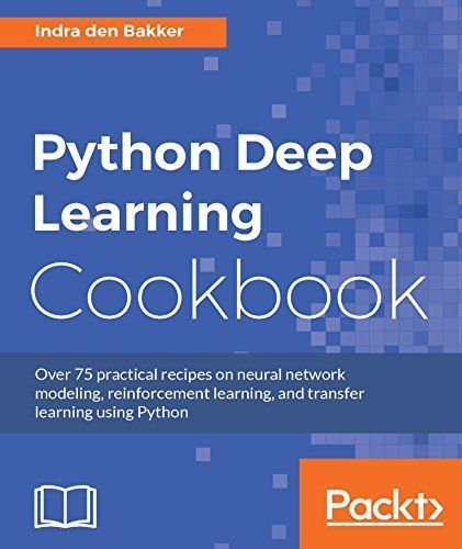 Python Deep Learning Cookbook 1st Edition Pdf Download For Free - By