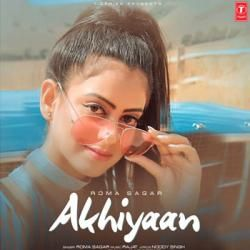 Akhiyaan Roma Sagar Mp3 Song Mp3 Song Mp3 Song Download Songs