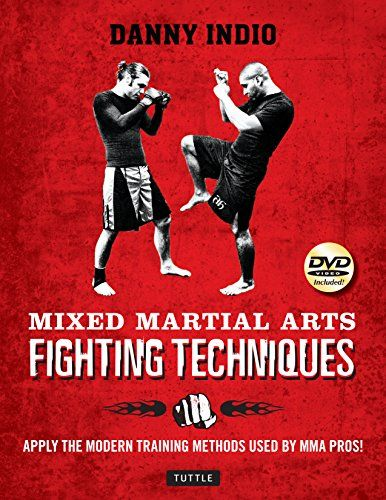 Do You Search For Mixed Martial Arts Fighting Techniques Apply The Modern Training Methods Used By Mma Pros In 2020 Martial Arts Martial Arts Books Mixed Martial Arts