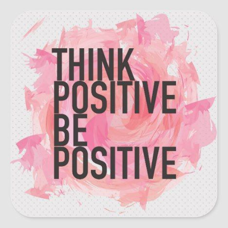 Think Positive Be Positive Square Sticker