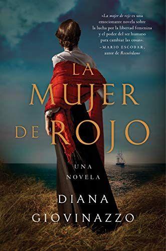 Descargar Gratis La Mujer De Rojo De Diana Giovinazzo En Pdf Y Epub Spanish Books Book Worms Ebook