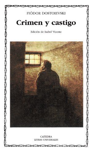 Crimen Y Castigo 231 Letras Universales Amazon Es Fiódor M Dostoievski Libros Crimen Y Castigo Novelas Portadas De Libros