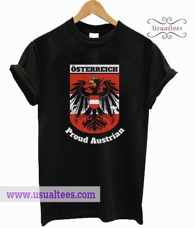 Austria Osterreich Austrian Flag Proud Austrian T Shirt Austrian Flag Shirts T Shirt