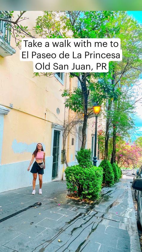 Take a walk with me to  El Paseo de La Princesa  Old San Juan, PR