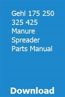 Gehl 175 250 325 425 Manure Spreader Parts Manual Manure Spreaders Manure Manual