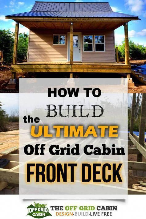 Today We Cover The Step By Step How To Of Our 8ft X 20ft Pressure Treated Covered Deck You Can Fine Tune Our Metho Off Grid Cabin Front Deck Building A Deck