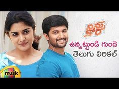 Unnatundi Gundey Telugu Lyrical Ninnu Kori Movie Songs Nani Niveth In 2020 Movie Songs Telugu Movies Download Ninnu Kori Movie