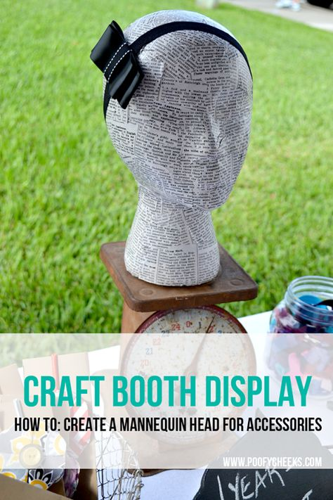 DIY Mannequin Head Prop - great for displaying headbands at a craft fair