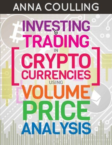 Investing Trading In Cryptocurrencies Using Volume Price