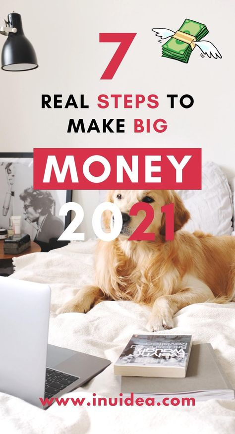 7 Actionable Steps to Make Big Money in 2021