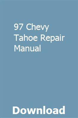 97 Chevy Tahoe Repair Manual Chevy Tahoe Repair Manuals Chevy