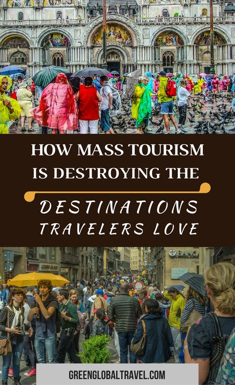 How Mass Tourism is Destroying Destinations Travelers Love