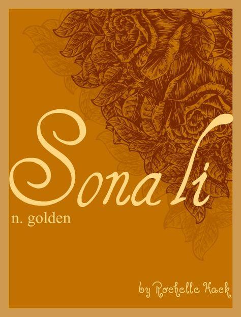 Baby Girl or Boy Name: Sonali. Meaning: Golden. Origin: Sanskrit; Hindu. http://www.pinterest.com/vintagedaydream/baby-names/