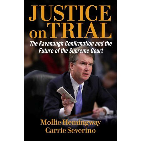 Justice On Trial The Kavanaugh Confirmation And The Future Of The Supreme Court Walmart Com In 2020 Pdf Books Ebook Free Reading