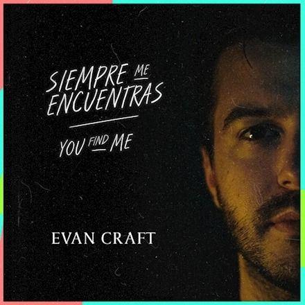 Siempre Me Encuentras Evan Craft Amor Y Libertad Evan Craft Musica Cristiana