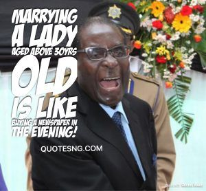 80 Funny And Insightful Mugabe Quotes Quotesng Mugabe Quotes Viral Quotes Quotes
