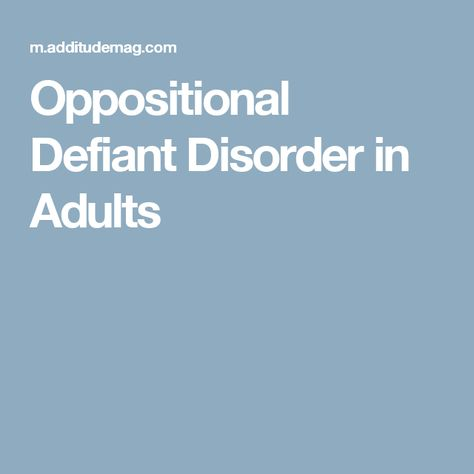 Adult defiant disorder oppositional consider