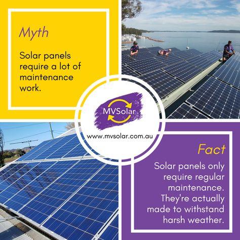 Mv Solar Myths And Facts Myth Solar Panels Require A Lot Of Maintenance Work Fact Solar Panels Only Re Solar Energy System Solar Energy Panels Solar Panels
