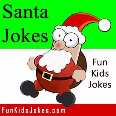 Santa Jokes Funny Santa Claus Jokes For Kids Jokes For Kids Funny Santa Claus Funny Santa Jokes