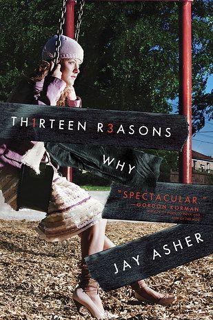 Here Are 19 Popular Books Turning 10 In 2017 Thirteen Reasons Why Thirteen Reasons Why Book 13 Reason Why Book