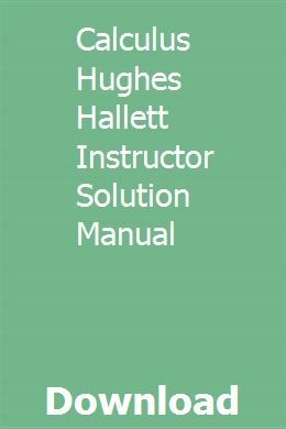 Calculus Hughes Hallett Instructor Solution Manual