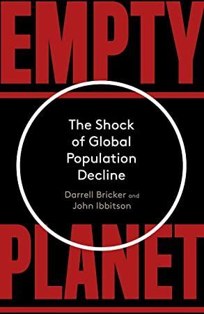 Free Read Empty Planet The Shock Of Global Population Decline Thought Provoking Book Global Population Planets