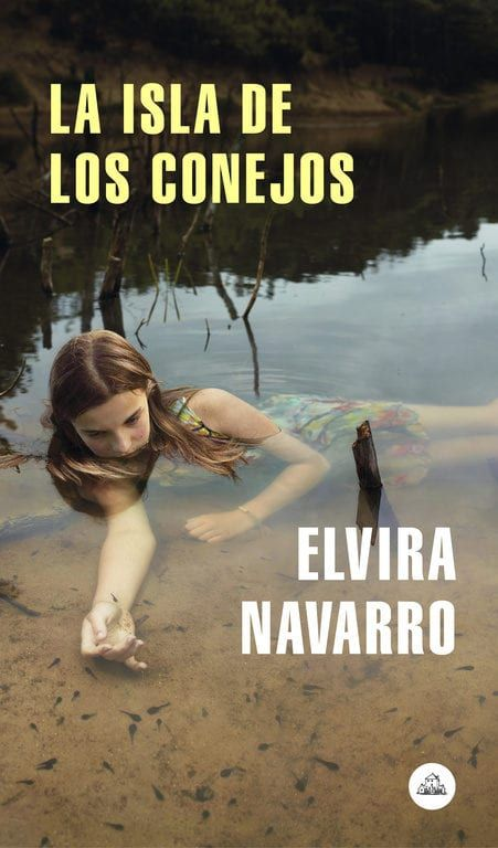 La Isla De Los Conejos De Elvira Navarro Libros Y Literatura Club De Lectura Los Mejores Libros Libros Gratis