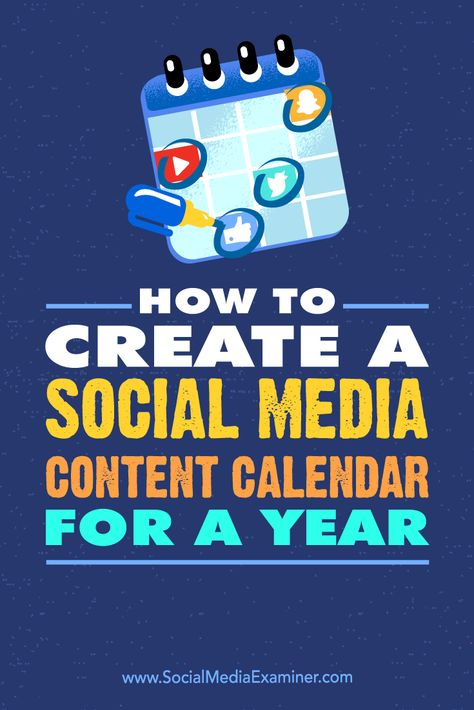 How to Create a Social Media Content Calendar for a Year : Social Media Examiner