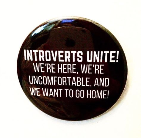 Ffffuck YES! >>> Introverts Unite Inch Pinback Button by SarcasticSister Funny Quotes, Funny Memes, Introvert, Infj, Button Badge, Cool Pins, Pin And Patches, My Mood, Pin Badges