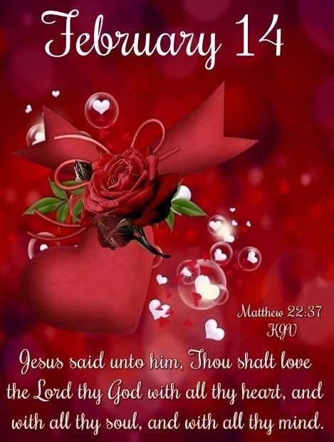 February 14 Love Day Valentines Day February 14 Daily Bible Verse Happy Valentines Day Pictures Happy Valentines Day Photos Valentines Day Greetings