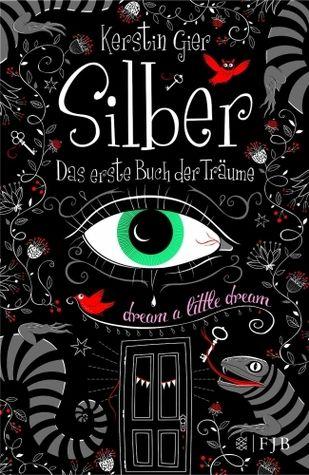 Silber: Das erste Buch der Träume (Silber, #1) by Kerstin Gier