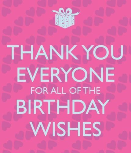 Thank You For Birthday Messages Happy Thanks For Taking The Time Out To Thank You For Birthday Wishes Thank You Quotes For Birthday Birthday Wishes For Myself