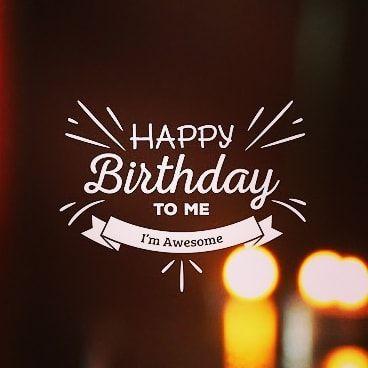 Hey Today Is My Birthday Am I Alone Happy Birthday Love