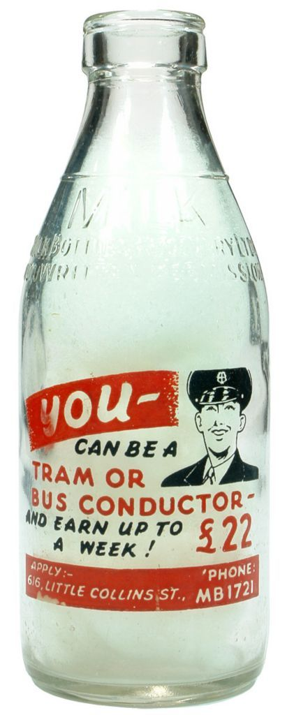"""1960s Milk Bottle Recovery bottle (Melbourne, Victoria). With Pyro or Ceramic label advertising - """"YOU can be a Tram or Bus Conductor and earn up to£22 a week!"""""""