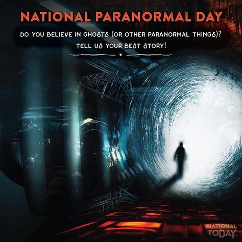 Today is National Paranormal Day... Are you gonna make new ...