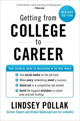 Getting From College To Career Rev Ed Your Essential Guide To Succeeding In The Real World Lindsey Pollak 9780062069276 Marketing Jobs Job Hunting College