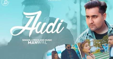 Audi Mp3 Song Download By Manwal Punjabi 2019 New Songs Web Mp3 Song Download Mp3 Song News Songs