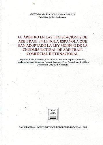 El árbitro En Las Legislaciones De Arbitraje Que Integran La Comunidad Jurídica En Lengua Española Que Han Adoptado La Ley Modelo De Costa Rica Costa Juridico