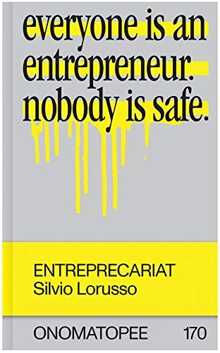 Read Download Entreprecariat Everyone Is An Entrepreneur Nobody Is Safe Free Epub Mobi Ebooks Audio Books Fiction And Nonfiction Ebooks