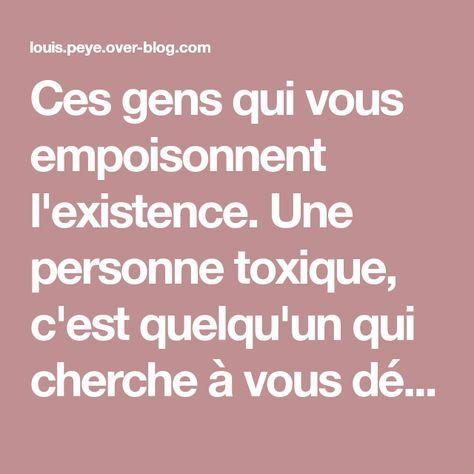 Comment Reconnaitre La Toxicite Des Certaines Personnes Le Blog De Louis Peye Over Blog Com Personnes Toxiques Estime De Soi Personnes