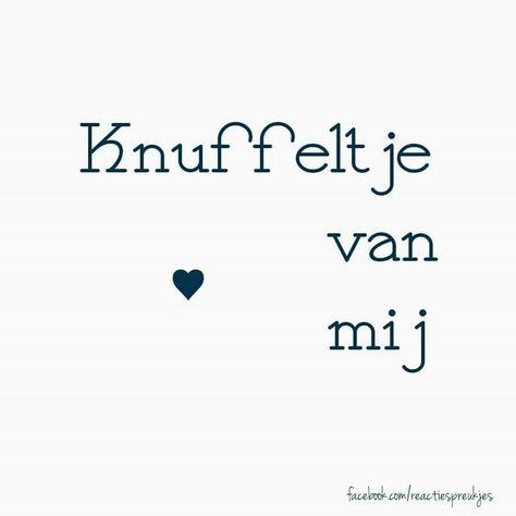 Knuffeltje van mij ♥ #spreuk #nederlands #lief