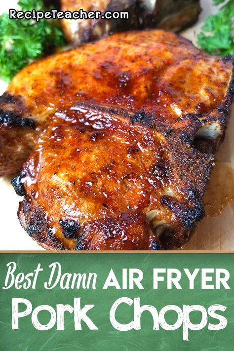 Best Damn Air Fryer Pork Chops. Unbelievable juicy, tender and delicious. Cooked to perfection in an air fryer. #porkchops #airfryer