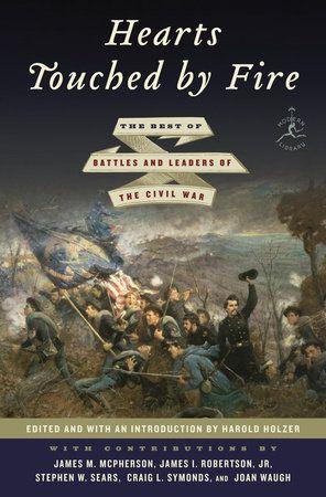 Hearts Touched By Fire 9780679604303 Penguinrandomhouse Com Books Modern Library Civil War Civil War Writing