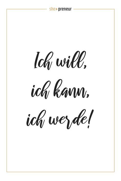 Ich will, ich kann, ich werde! #ShePreneur #Motivation #Selbstständigkeit #PowerFrau